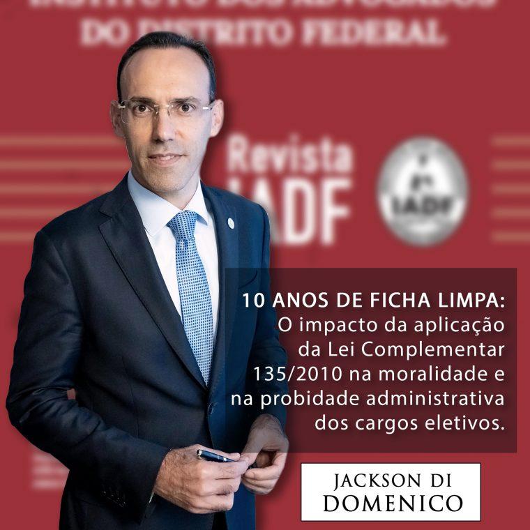 10 ANOS DE FICHA LIMPA: O impacto da aplicação da Lei Complementar 135/2010 na moralidade e na probidade administrativa dos cargos eletivos